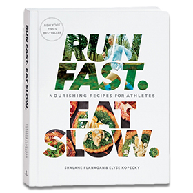 RUN FAST. EAT SLOW. HARDCOVER COOKBOOK